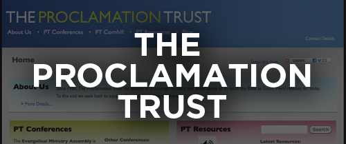 Click here to go to the Proclamation Trust website