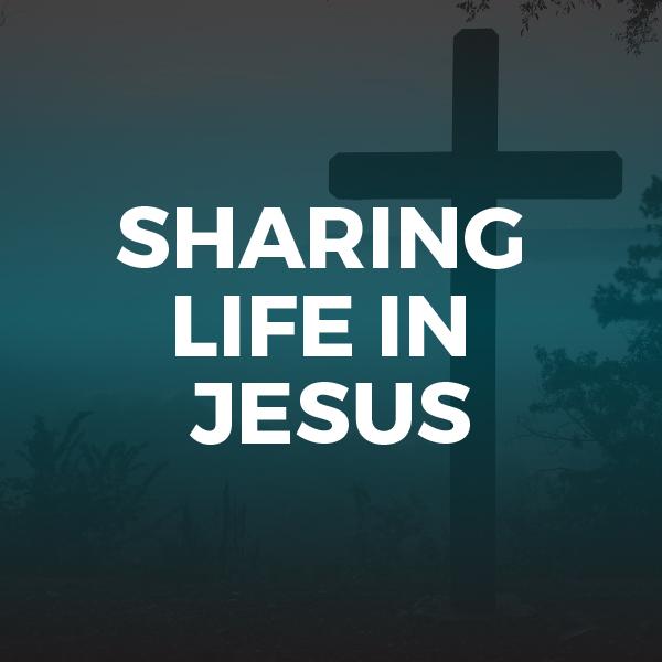 Sharing Life in Jesus - Sermon Series - Hope Church Huddersfield