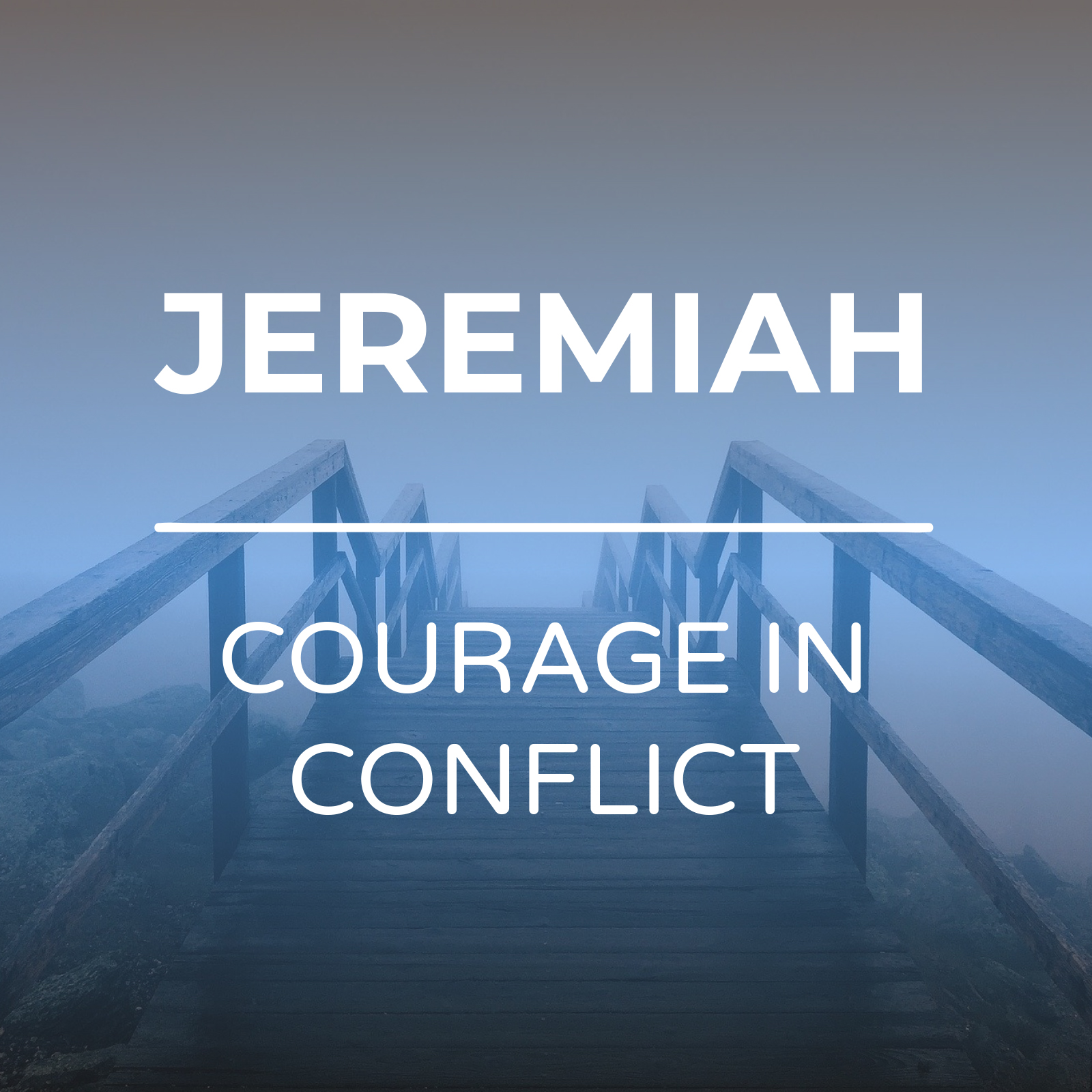 Jeremiah - Courage In Conflict - Sermon Series - Hope Church Huddersfield