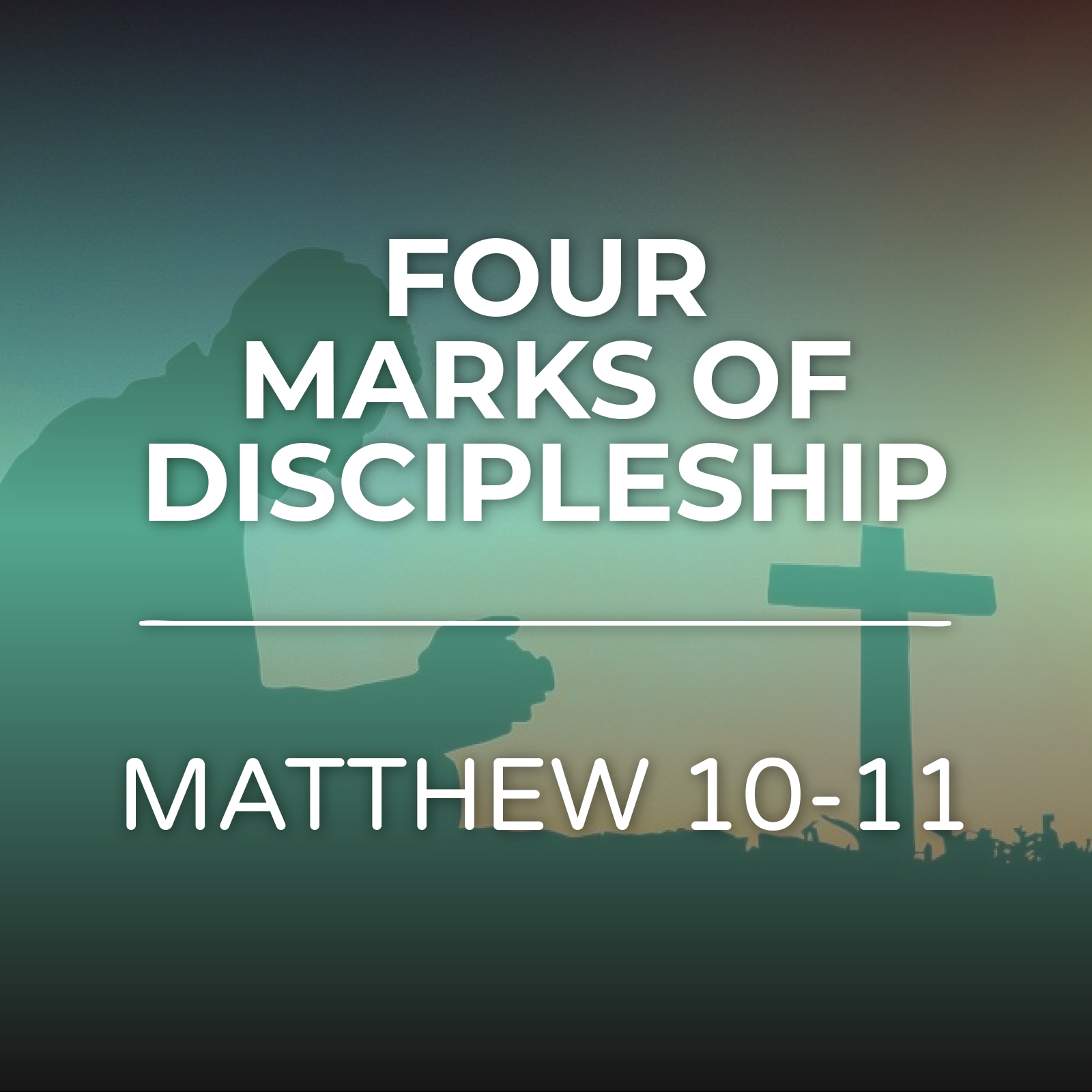 Four Marks Of Discipleship - Sermon Series - Hope Church Huddersfield