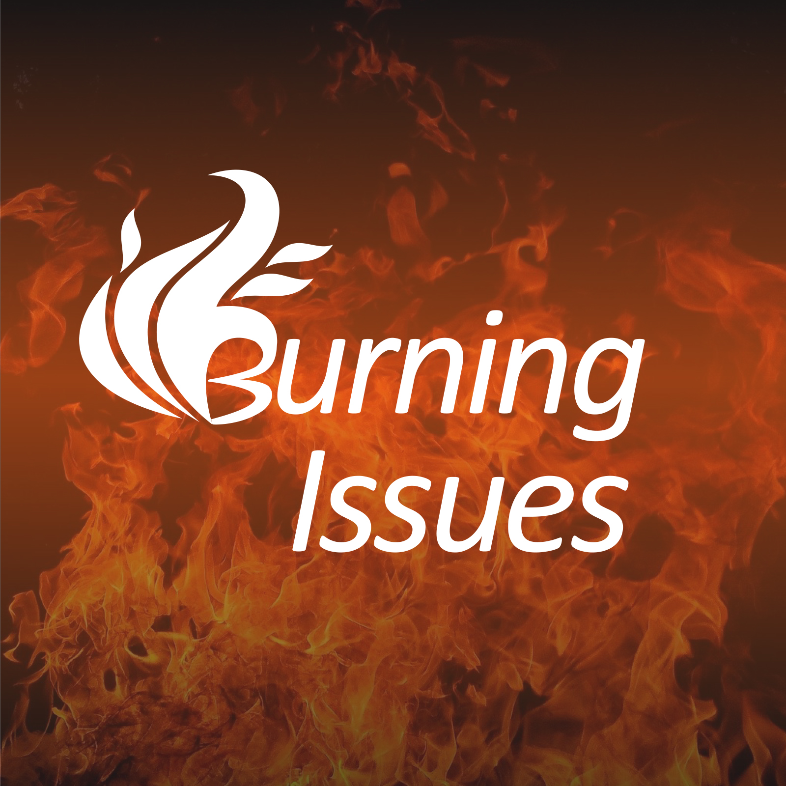 Burning Issues Sermon Series - Hope Church Huddersfield