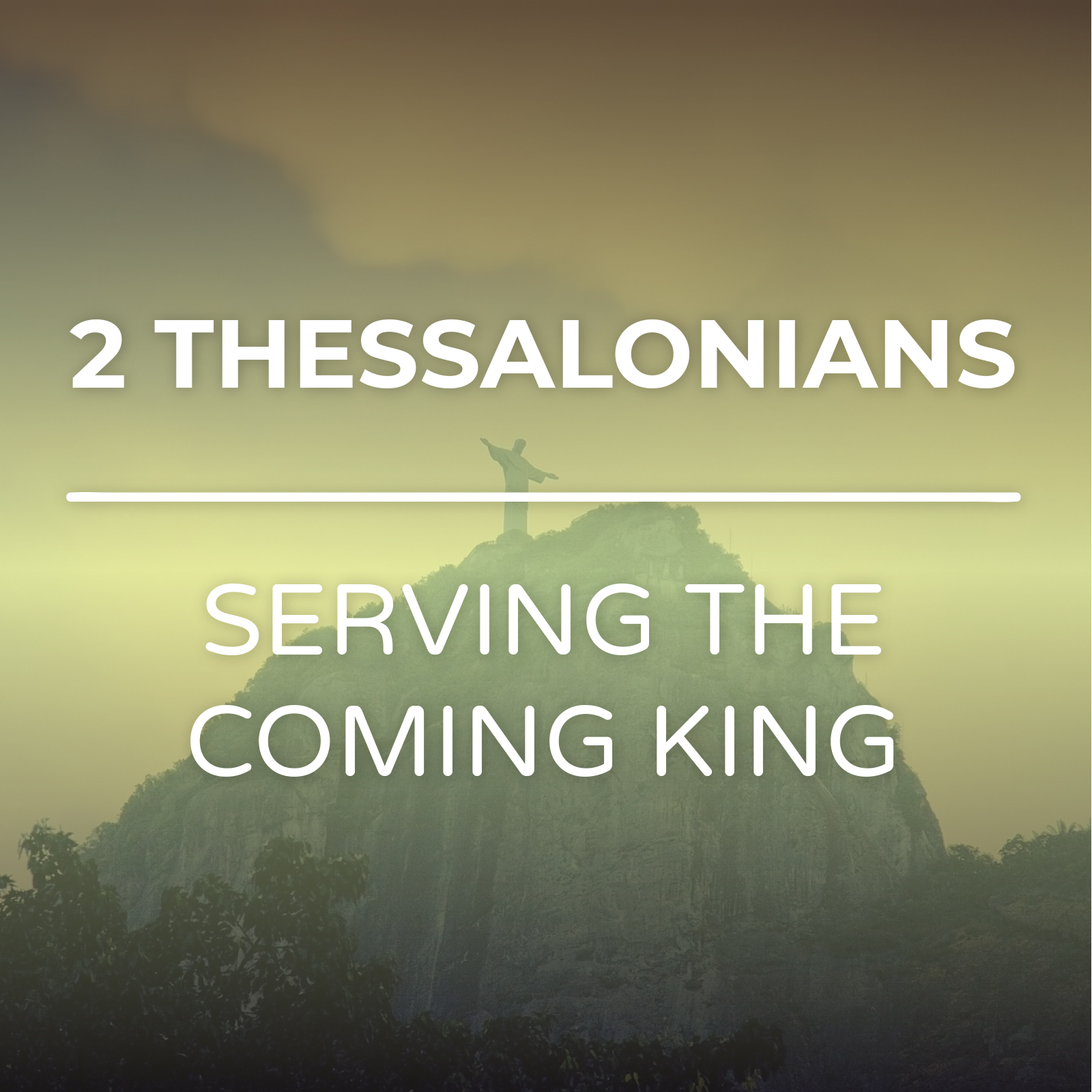 2 Thessalonians - Serving The Coming King Sermon Series - Hope Church Huddersfield