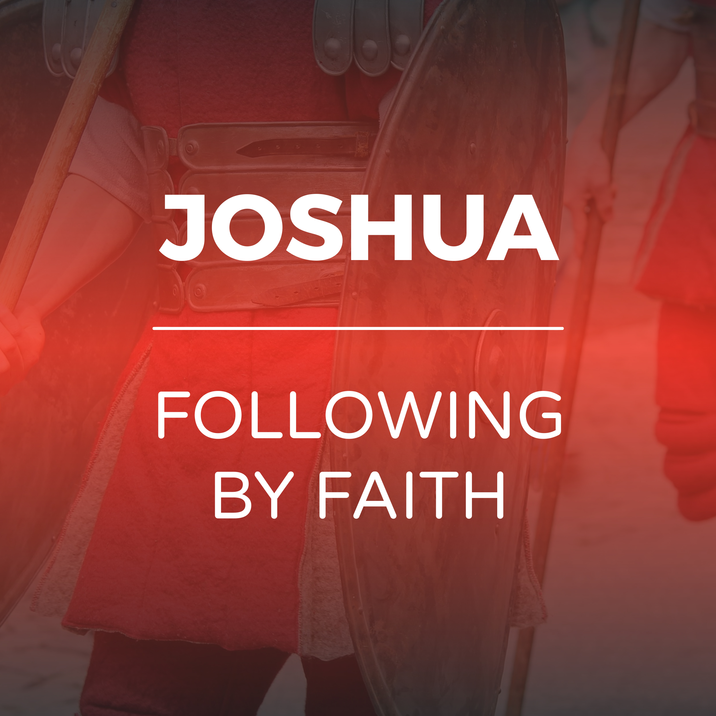 Joshua - Following by Faith Sermon Series - Hope Church Huddersfield