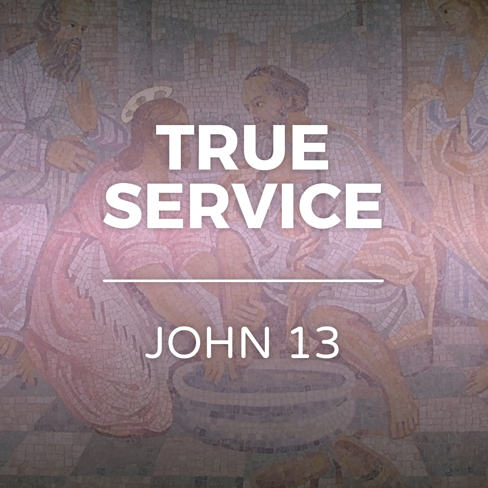 True Service - John 13 Sermon Series - Hope Church Huddersfield